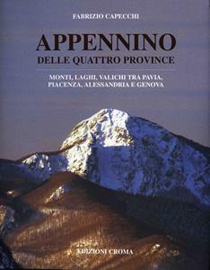 Appennino delle Quattro Province - Monti, laghi, valichi tra Pavia, Piacenza, Alessandria e Genova