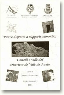 Pietre disposte a suggerir cammino. Castelli eville del Districto de Vale de Aveto